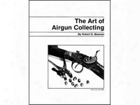 Art Of Airgun Collecting By Robert D. Beeman, 23 Pages, Reprint