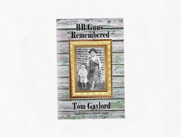 Bb Guns Remembered By Tom Gaylord, Paperback