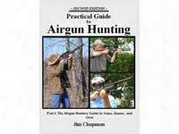 The Practical Guide To Airgun Hunting By Jim Chapman, 2nd Edition