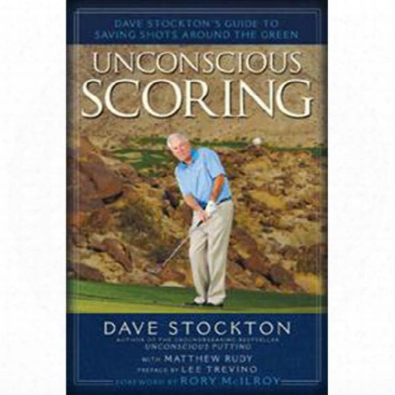 Dave Stockton's Unconscious Scoring