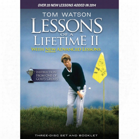 Tom Watson: Lessons Of A Lifetime Ii 3-disk Dvd Pack