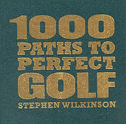 1000 Paths To Perfect Golf