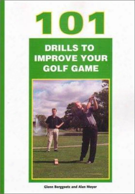 101 Drills To Improve Golf