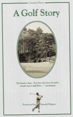 A Golf Story: Bobby Jones, Augusta National, And The Masters Tournament