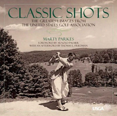 Classic Shots: The Greatest Images From The United States Golf Association