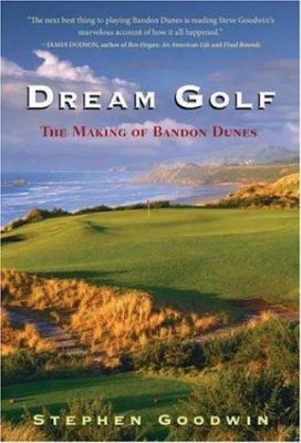 Dream Golf: The Making Of Bandon Dunes