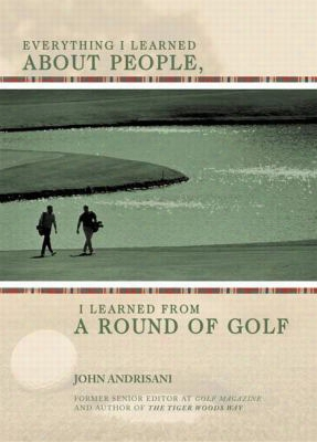 Everything I Learned About People, I Learned From A Round Of Golf