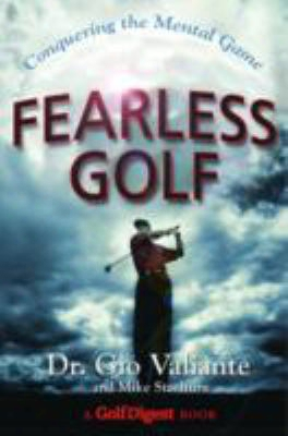 Fearless Golf: Conquerign The Mental Game