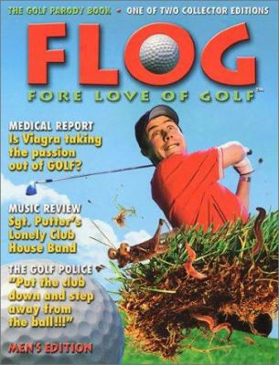 Flog: Fore Love Of Golf