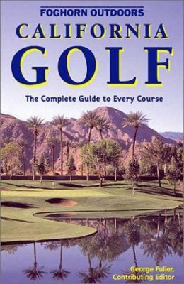 Foghorn California Golf: The Complete Guide To Every Course