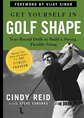 Get Yourself In Golf Shape: Year-round Drills To Build A Strong, Flexible Swing
