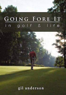 Going Fore It: In Golf And Life