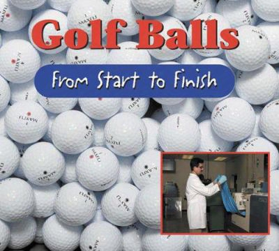 Golf Balls: From Start To Finish