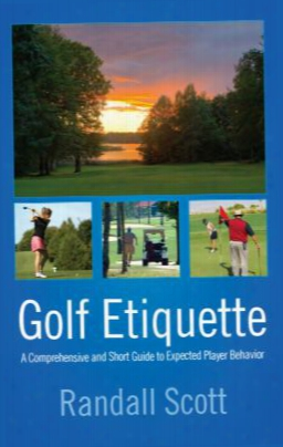 Golf Etiquette: A Comprehensive And Short Guide To Expected Player Behavior