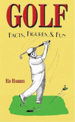 Golf: Facts, Figures & Fun