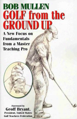 Golf From The Ground Up