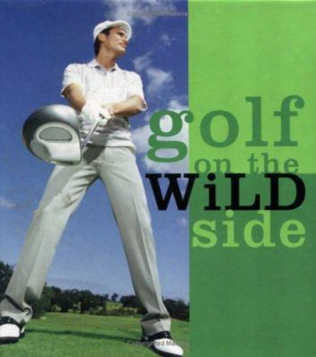 Golf On The Wild Side