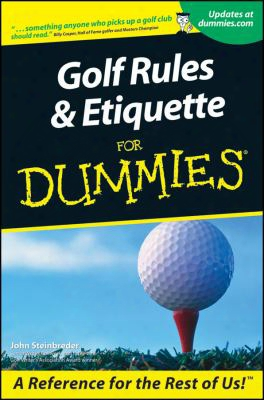 Golf Rules & Etiquette For Dum
