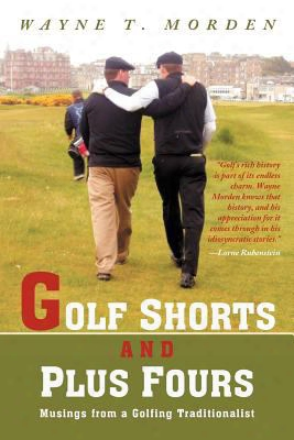 Golf Shorts And Plus Fours: Musings From A Golfing Traditionalist