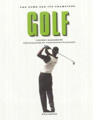 Golf: The Game And Its Champions