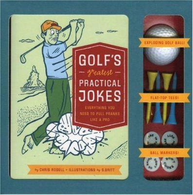 Golf's Greatest Practical Jokes: Everything You Need To Pull Pranks Like A Pro