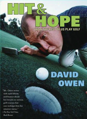 Hit & Hope: How The Rest Of Us Play Golf