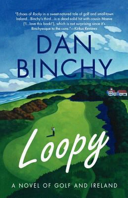 Loopy: A Novel Of Golf And Ireland