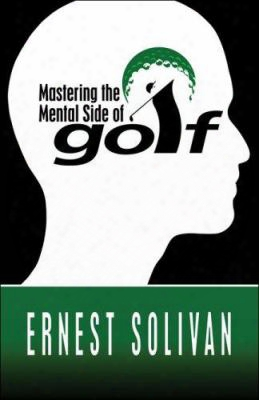 Mastering The Mental Side Of Golf