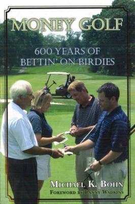 Money Golf: 600 Years Of Bettin' On Birdies