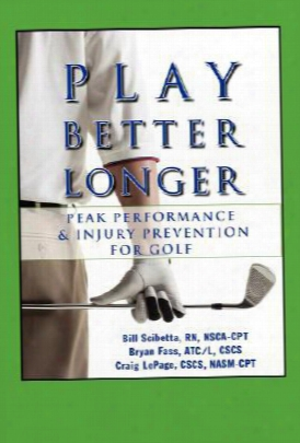 Play Better Longer, Peak Performace & Injury Prevention For Golf