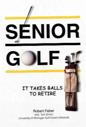 Senior Golf: It Takes Balls To Retire