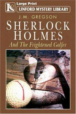 S.holmes And The Frigh Tened Golfer