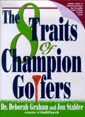 The Eight Traits Of Champion Golfers