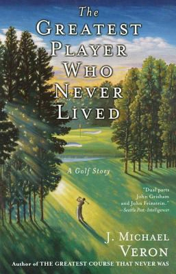The Greatest Player Who Never Lived: A Golf Story
