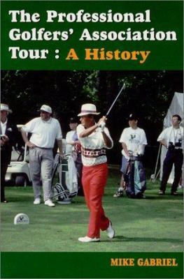 The Professional Golfer's Association Tour: A History