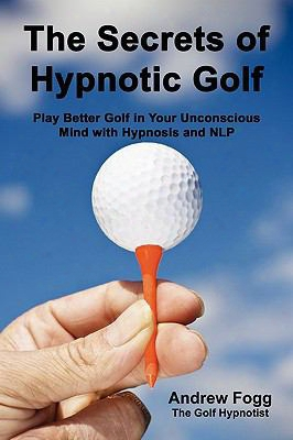 The Secets Of Hypnotic Golf