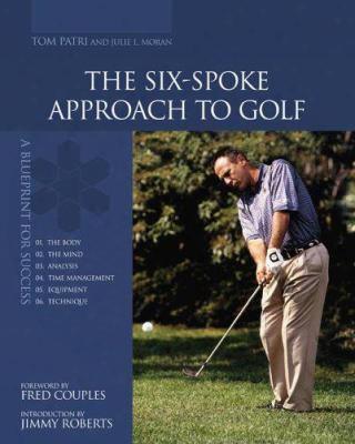 The Six-spoke Apporach To Golf