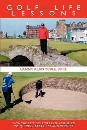 Golf-Life Lessons: With the Best Golf Tips Ever Assembled to Quickly Break 100 and Then 90