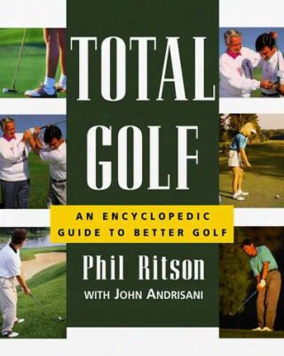 Total Golf: An Encyclopedic Guide