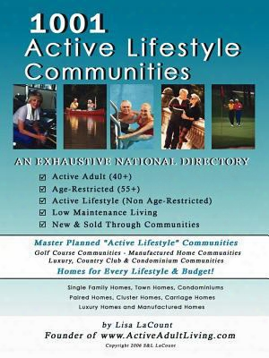1001 Active Lifestyle Communities: By The Owner Of Www.acitveadultliving.com