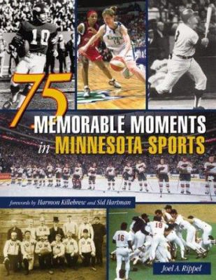 75 Memorable Moments In Minnesota Sports