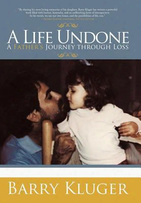 A Life Undone: A Father's Journey Through Loss