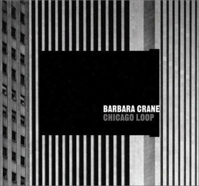 Barbara Crane: Chicago Loop