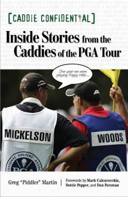 Caddie Con Fidential: Inside Stories From The Caddies Of The Pga Tour