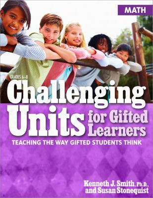 Challenging Units For Gifted Learners: Math: Teaching The Way Gifted Students Think