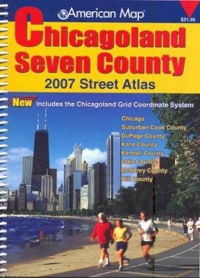Chicagoland Seven County Street Atlas: Includes The Chicagoland Grid Coordinate System; Chicago, Suburban Cook County, Dupage Coun