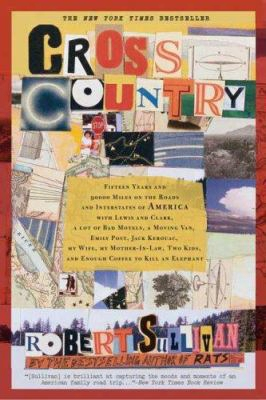 Cross Country: Fifteen Years And 90,000 Miles On The Roads And Interstates Of America With Lewis And Clark, A Lot Of Bad Motels, A