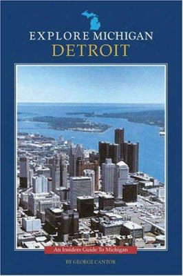 Detroit: An Insider's Guide To Michigan
