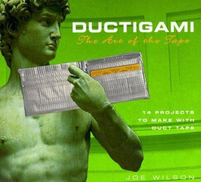 Ductigami: The Art Of Thhe Tape