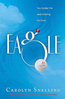 Eagle: Two Under Par And Soaring For God
